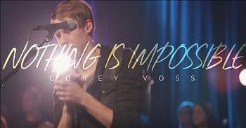 'Nothing Is Impossible' - Corey Voss