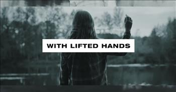 'With Lifted Hands' - Ryan Stevenson Lyric Video