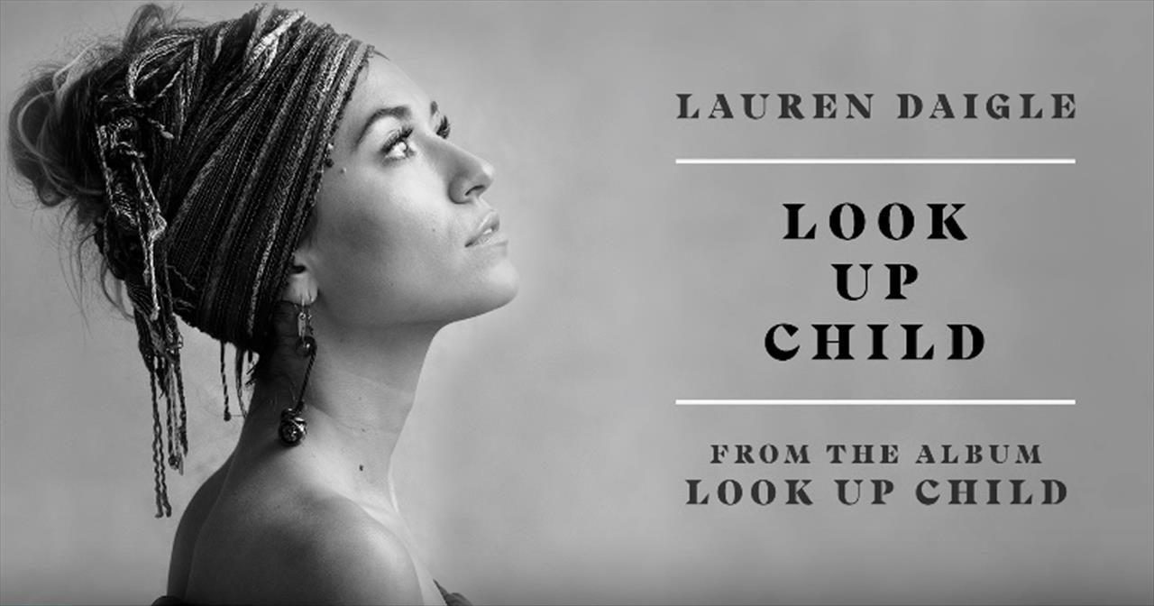 'Look Up Child' - Lauren Daigle