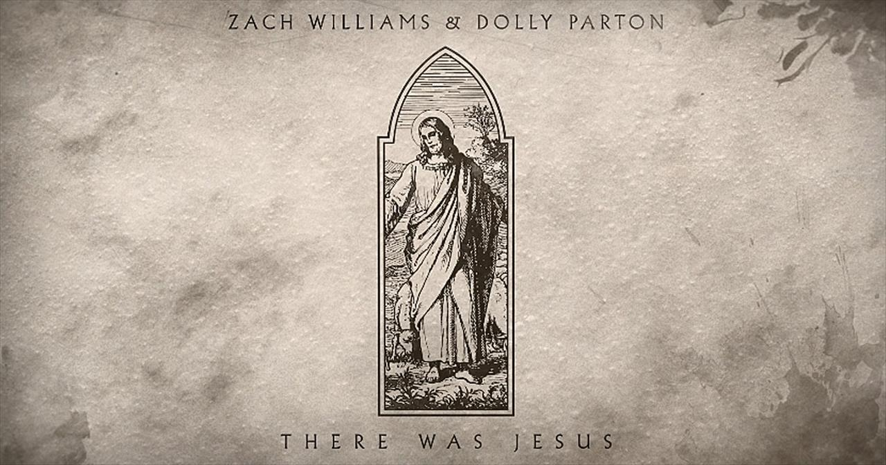 'There Was Jesus' Zach Williams And Dolly Parton Official Audio