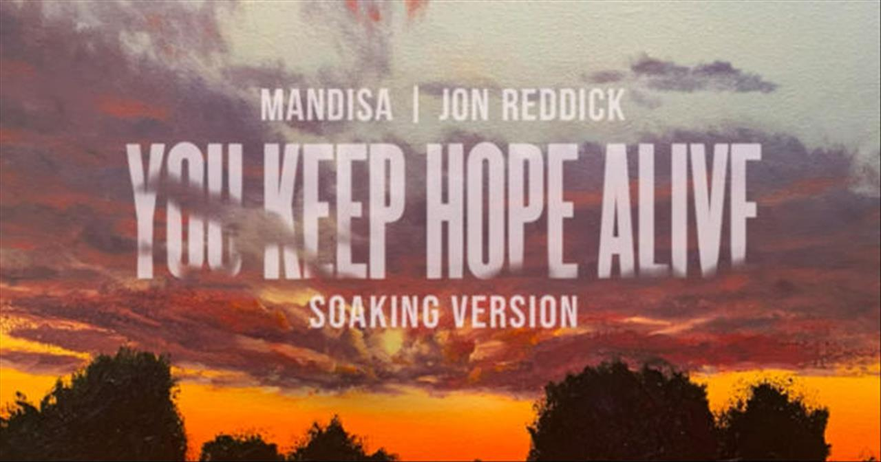 'You Keep Hope Alive' Mandisa And Jon Reddick