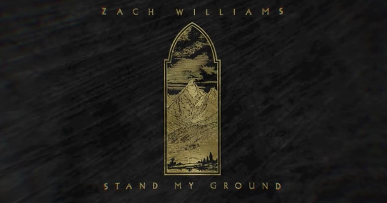 'Stand My Ground' Zach Williams Lyric Video