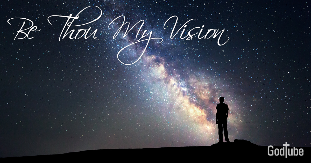Be Thou My Vision - Lyrics, Hymn Meaning and Story