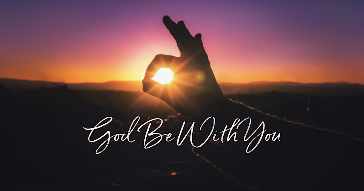 God Be With You Till We Meet Again Lyrics Hymn Meaning And Story