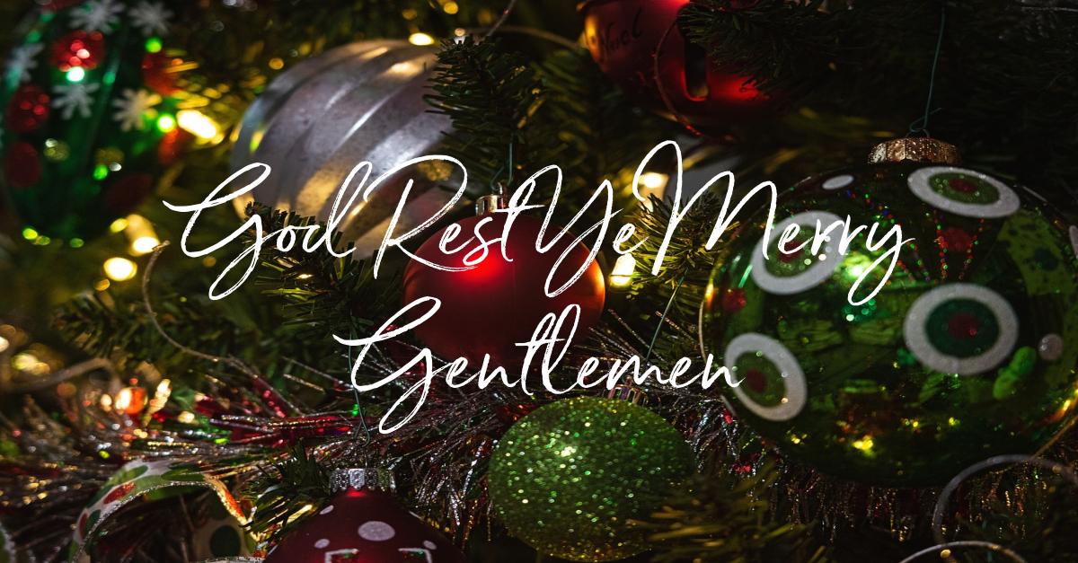 God Rest Ye Merry Gentlemen - Lyrics, Hymn Meaning and Story