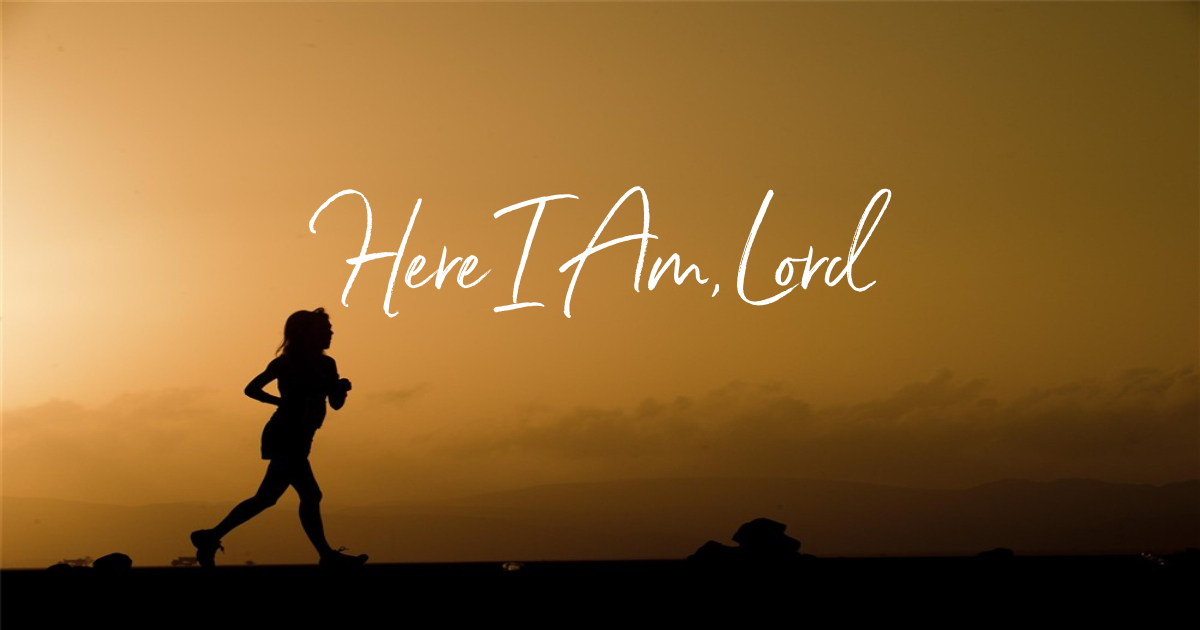 Here I Am, Lord - Lyrics, Hymn Meaning and Story
