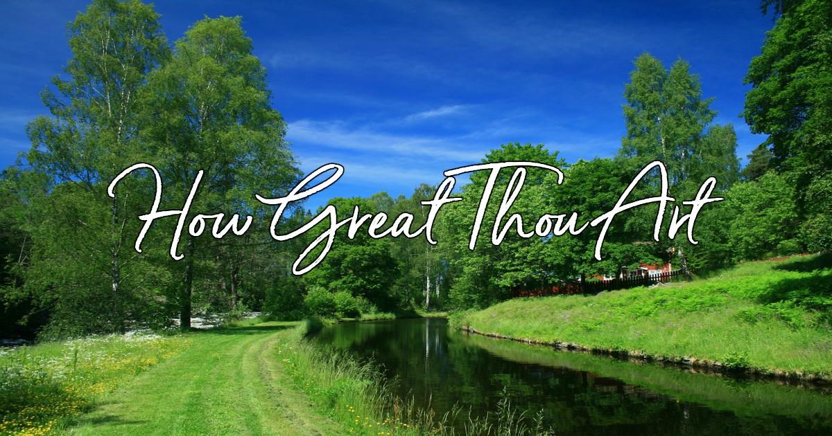 Amazing Grace Song And Lyrics How Great Thou Art