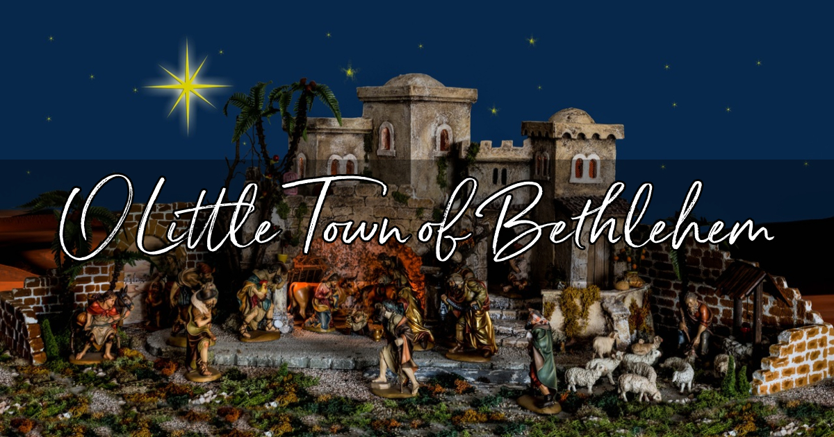 O Little Town of Bethlehem - Lyrics, Hymn Meaning and Story