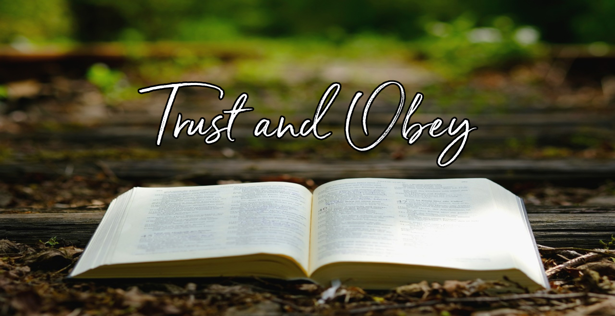 Trust And Obey Lyrics Hymn Meaning And Story