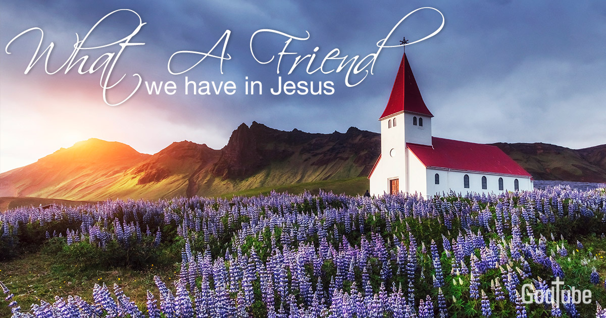 What a Friend We Have in Jesus - Lyrics, Hymn Meaning and Story