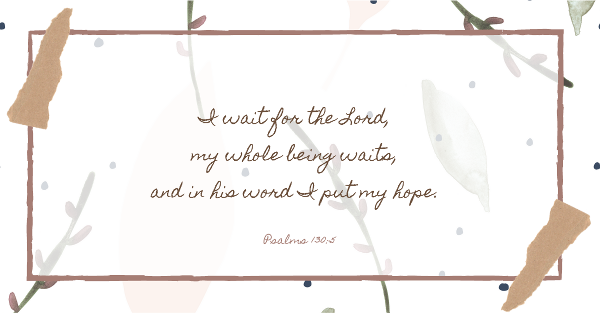 Your Daily Verse - Psalm 130:5
