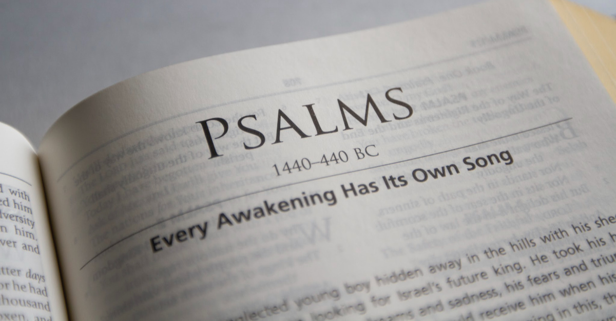 Bible open to the Psalms title page, a psalm that leads to unhurried serenity and peace and power