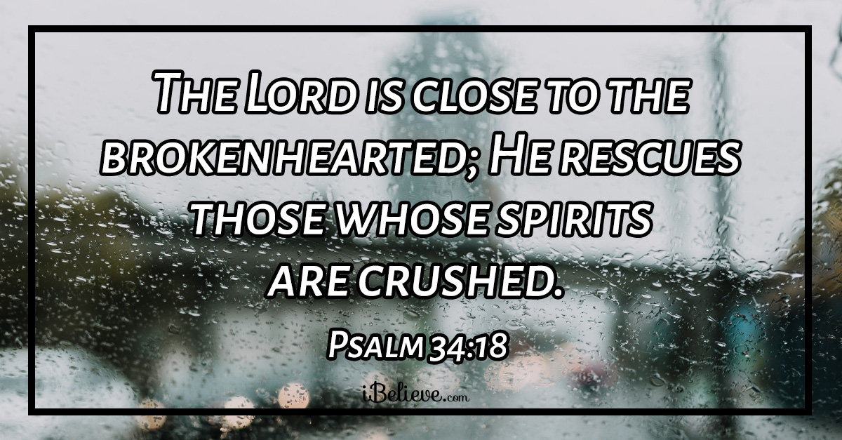 Psalm 34:18 the Lord Is Close to the Brokenhearted