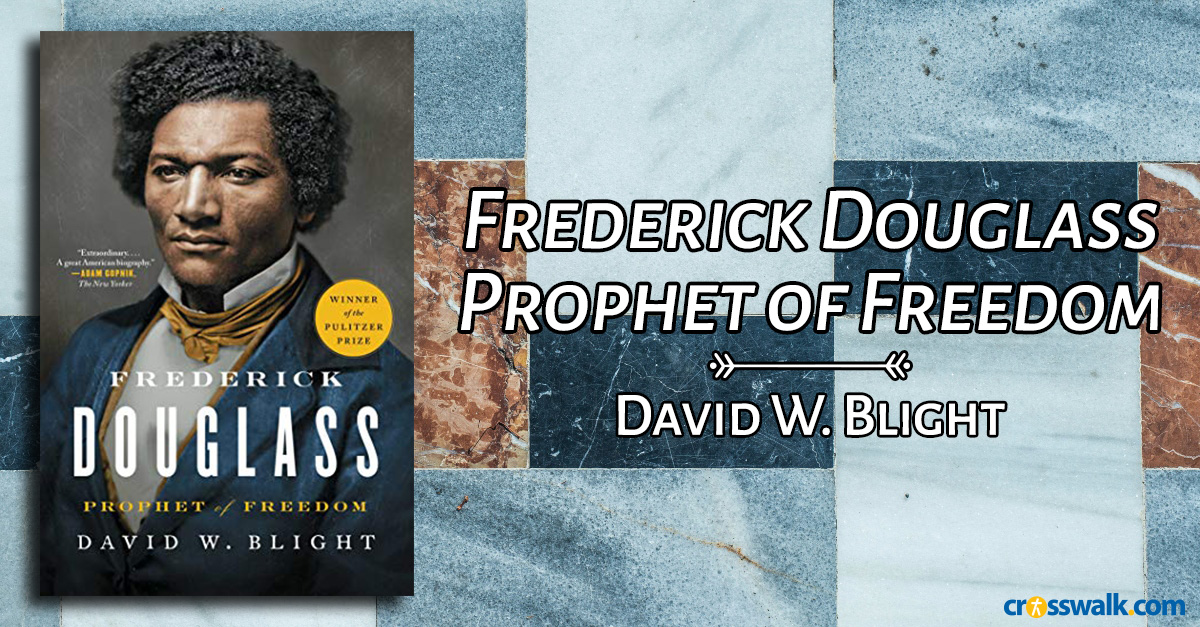 2. <em>Frederick Douglass: Prophet of Freedom</em> by David W. Blight