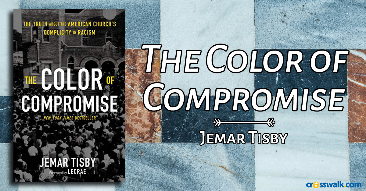 4.&nbsp;<em>The Color of Compromise</em> by Jemar Tisby