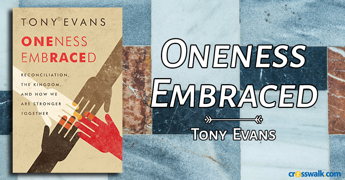 6.&nbsp;<em>Oneness Embraced</em> by Tony Evans