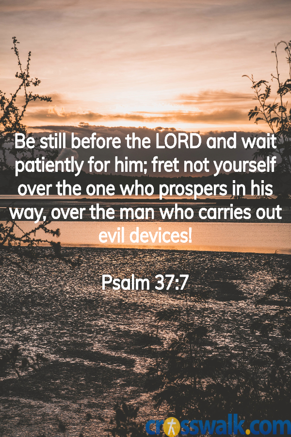 versículos de la biblia para la paciencia, salmo 37: 7