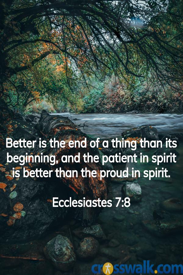 versículos de la biblia para la paciencia, Eclesiastés 7: 8, escrituras para la paciencia