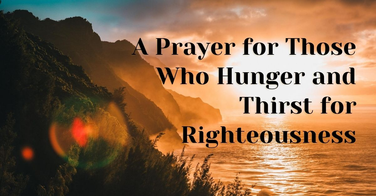 title image a prayer for those who hunger and thirst for righteousness