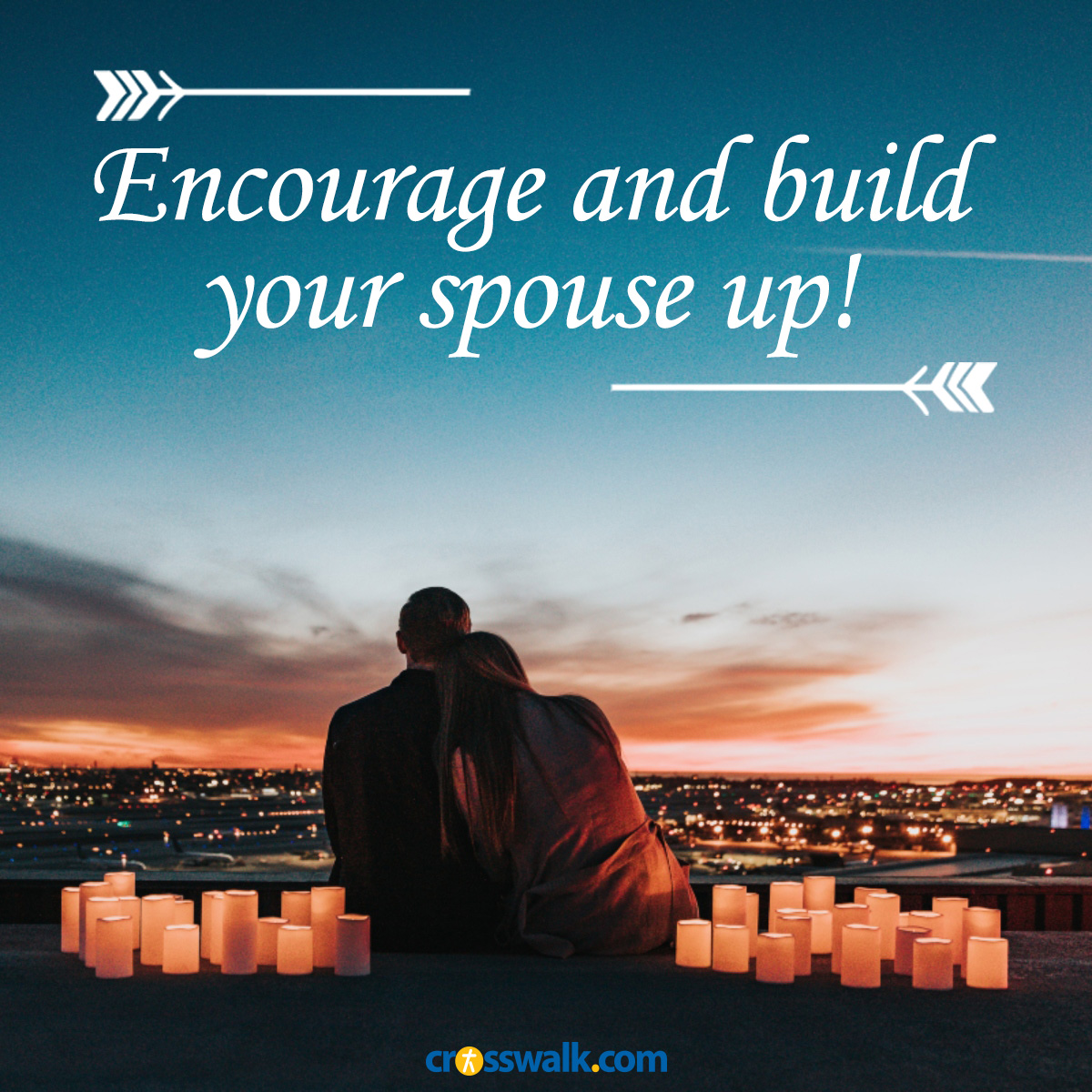 Encourage and build your spouse up!