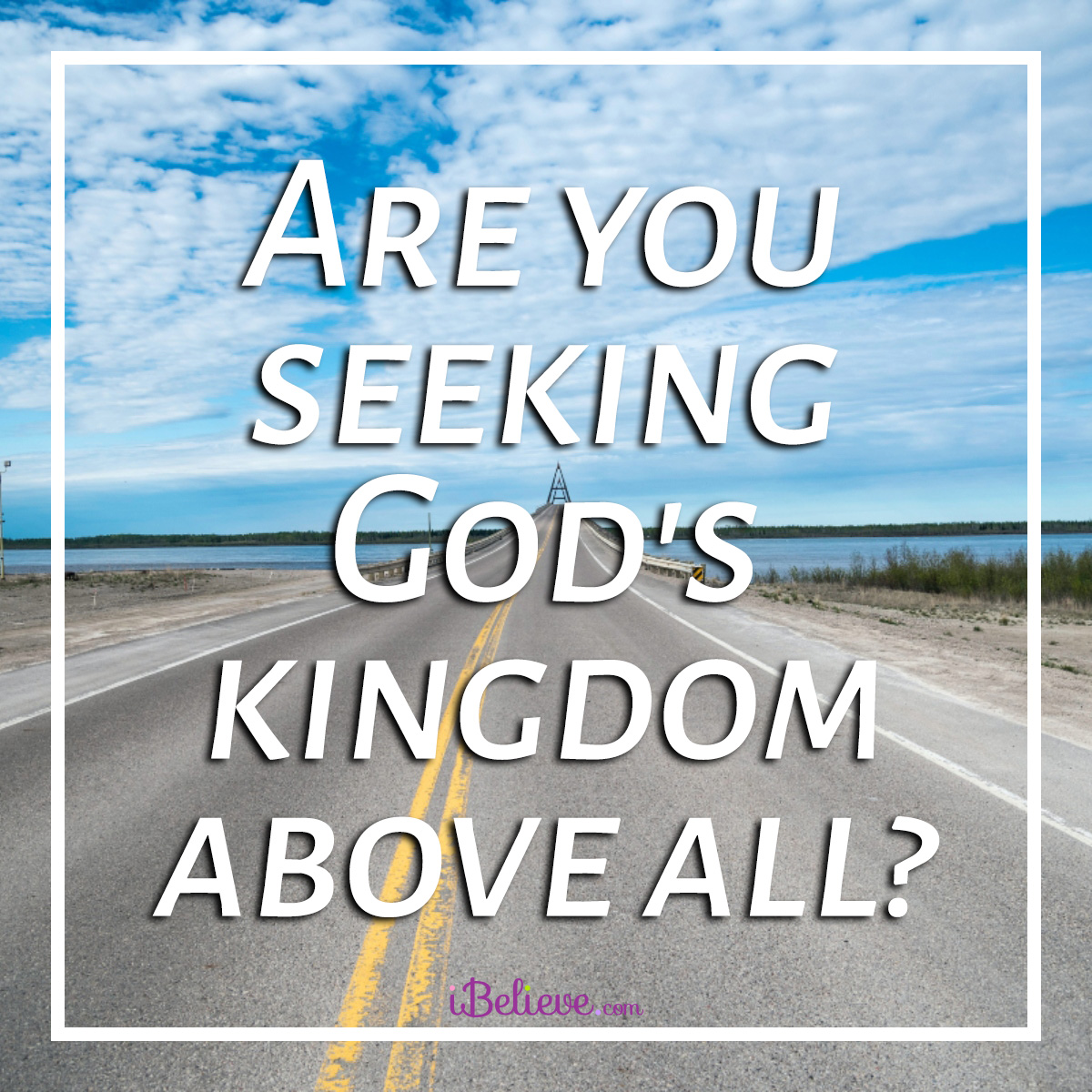Seeking His Kingdom inspirational image