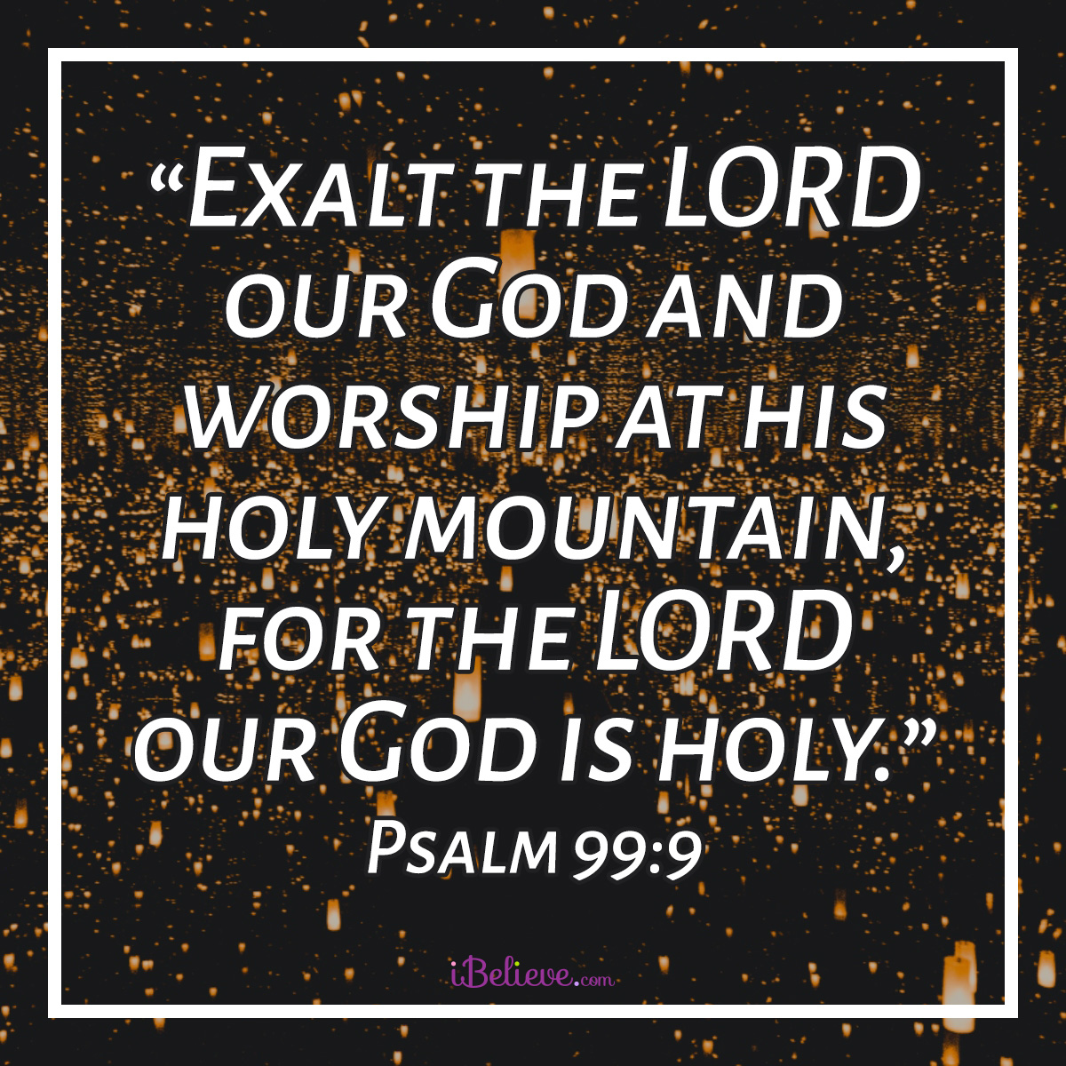 Psalm 99:9 inspirational image