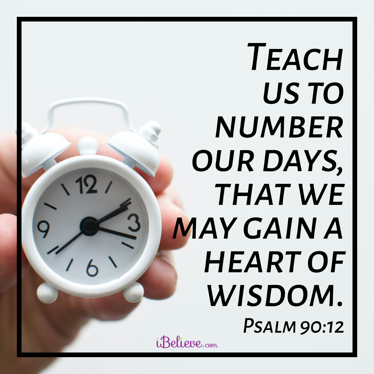 Psalm 90:12, inspirational image