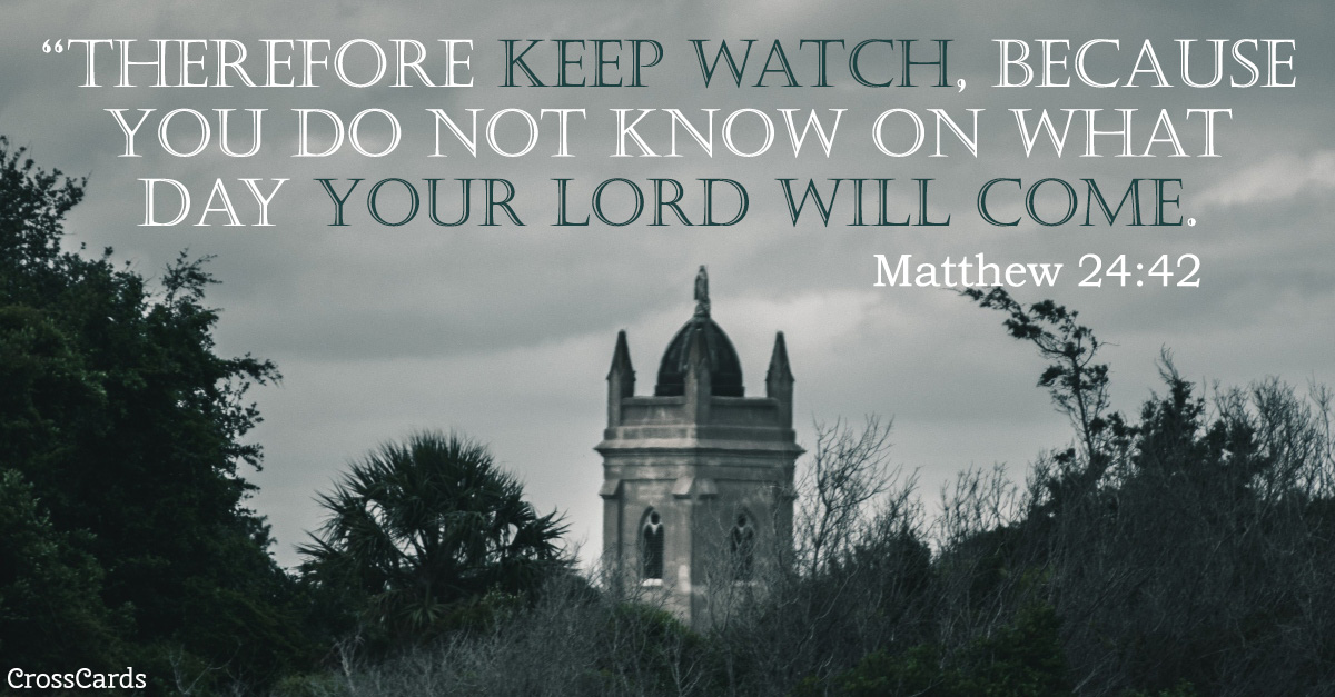 Your Daily Verse - Matthew 24:42