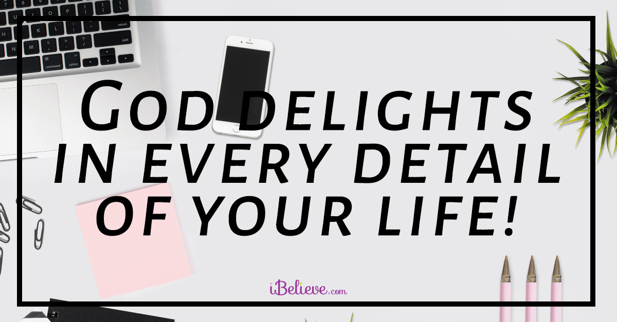 God Delights in Every Detail of Your Life - iBelieve Truth: A Devotional for Women - November 23