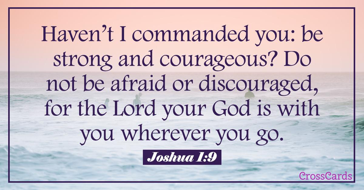 Joshua 1:9 - Be Strong! ecard, online card