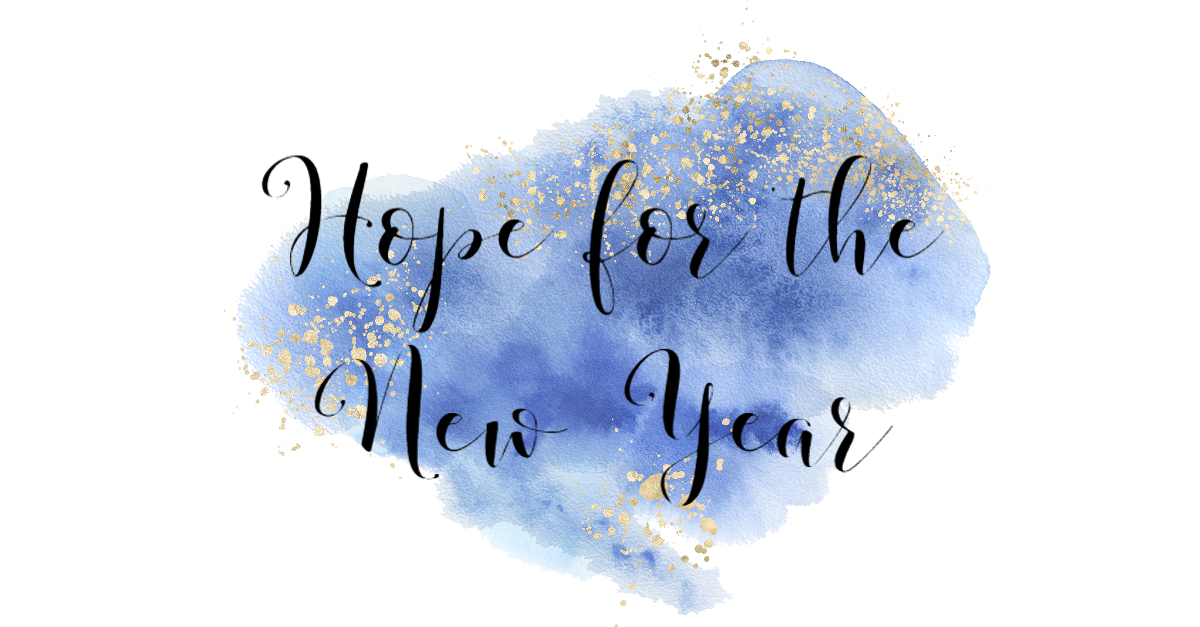 Are You Looking For Hope in the New Year?
