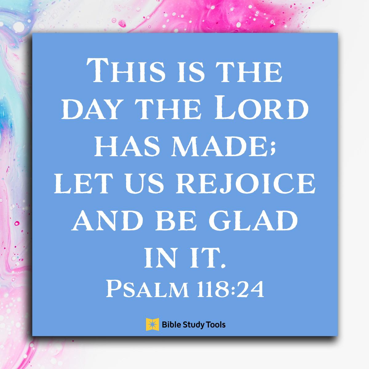 Psalm 118:24, inspirational image