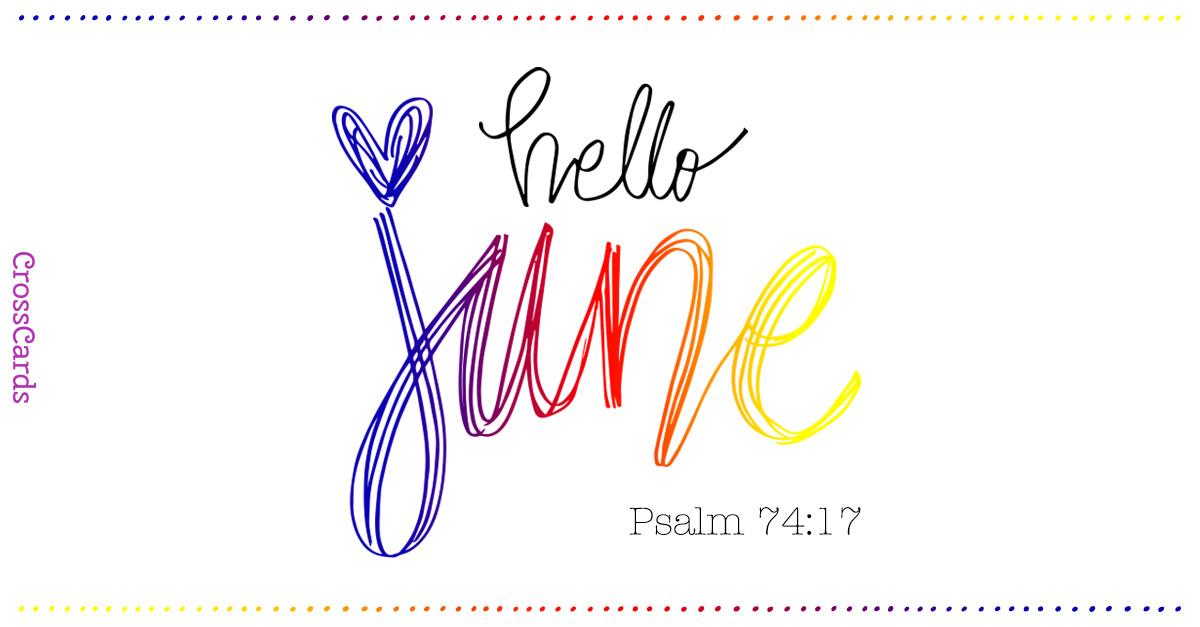 Welcome June - Psalm 74:17 ecard, online card