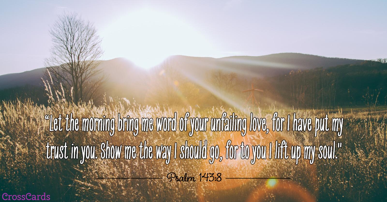 Psalm 143:8 - Your Unfailing Love ecard, online card