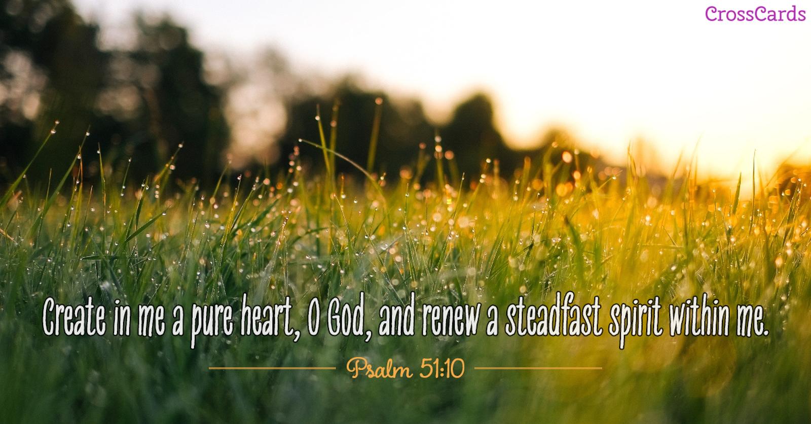 Psalm 51:10 - Create a Pure Heart ecard, online card
