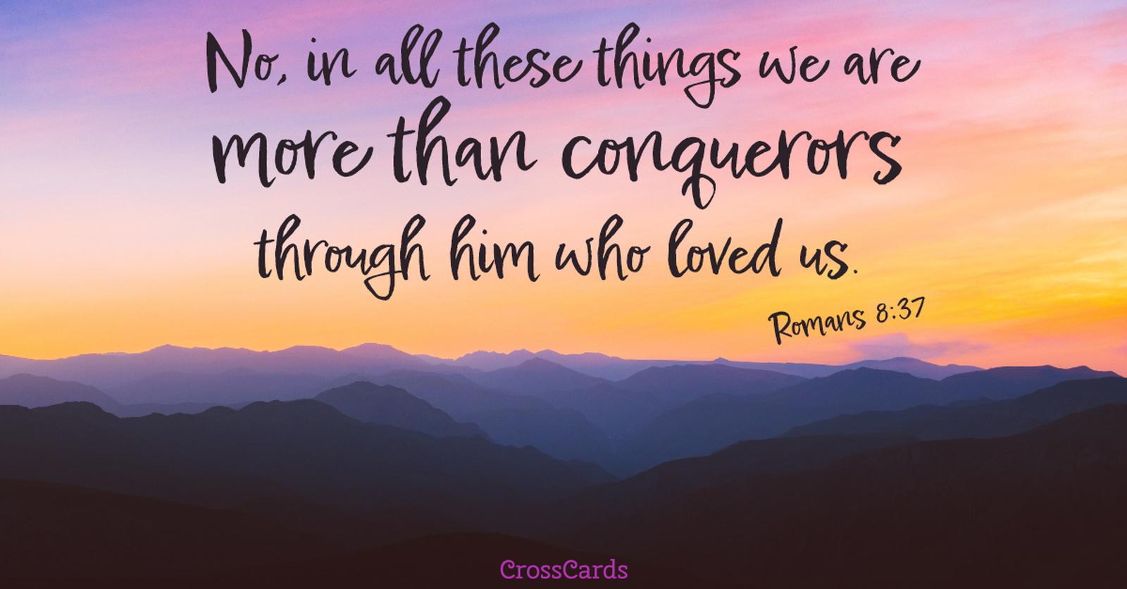 Romans 8:37 - More Than Conquerors ecard, online card