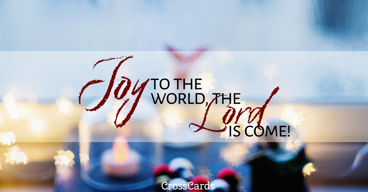 Joy to the World, the Lord is Come! ecard, online card