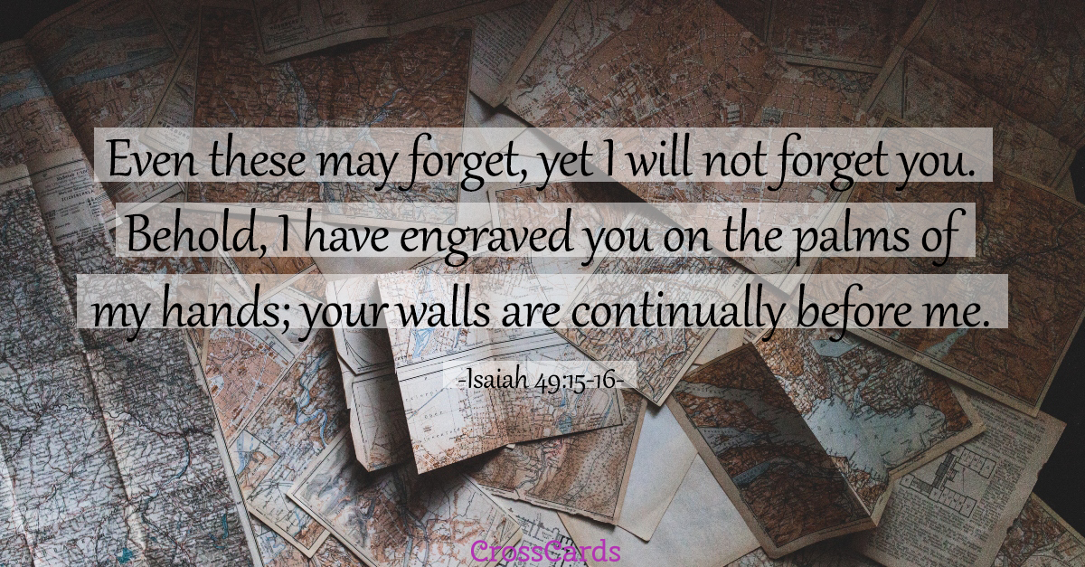 Isaiah 49 - I Will Never Forget You ecard, online card