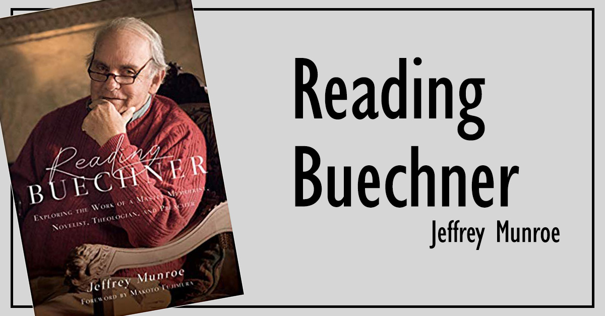 2. <em>Reading Buechner: Exploring the Work of a Maser Memoirist, Novelist, Theologian, and Preacher</em>