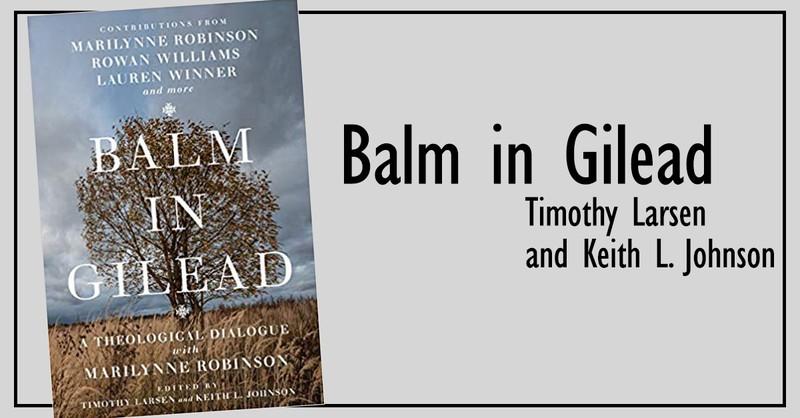 3. <em>Balm in Gilead: A Theological Dialogue with Marilynne Robinson</em>