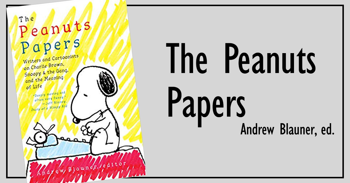 4. <em>The Peanuts Papers: Writers and Cartoonists on Charlie Brown</em>
