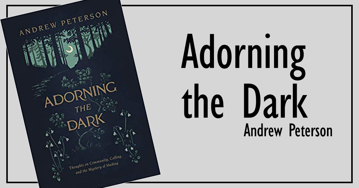 6. <em>Adorning the Dark: Thoughts on Community, Calling, and the Mystery of Making</em>
