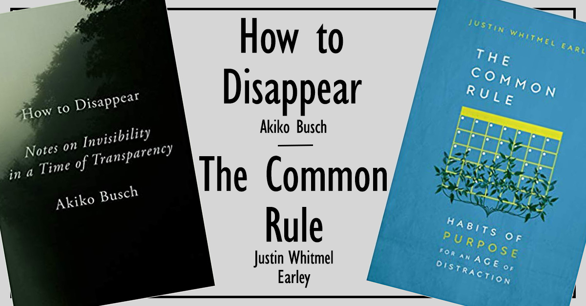 10. <em>The Common Rule</em> and <em>How to Disappear: Notes on Invisibility in a Time of Transparency</em>