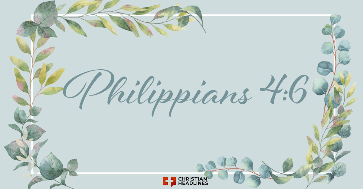 Philippians 4:6 Was the Most Popular Bible Verse of 2019, YouVersion Says