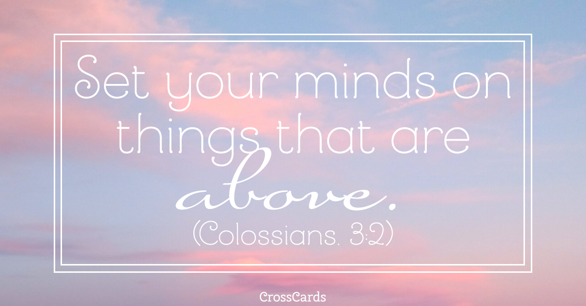 Colossians 3:2 - Things Above ecard, online card