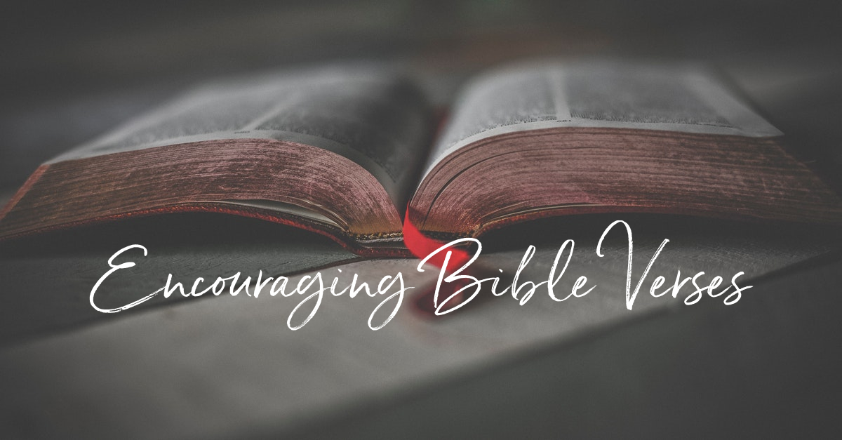 10 Most Encouraging Bible Verses That Will Uplift Your Heart and Soul