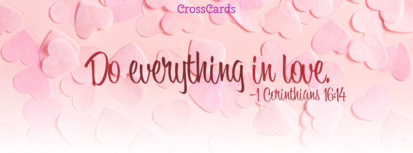 Do Everything in Love ecard, online card