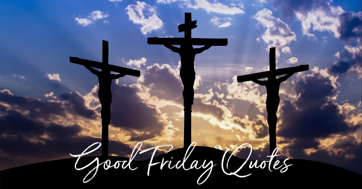 10 Good Friday Quotes - Significance of the Crucifixion