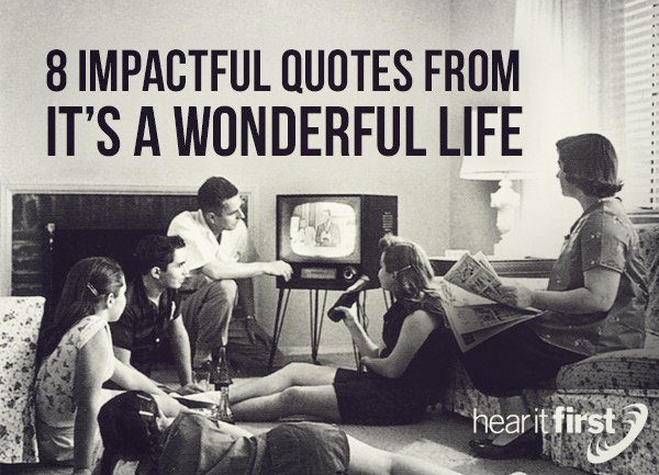 8 Impactful Quotes From It's A Wonderful Life