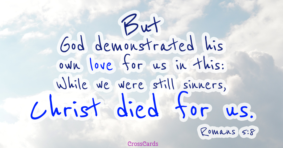 Romans 5:8 - God Demonstrated His Love ecard, online card